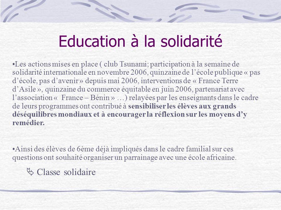 Les actions mises en place ( club Tsunami; participation à la semaine de solidarité internationale en novembre 2006, quinzaine de lécole publique « pa
