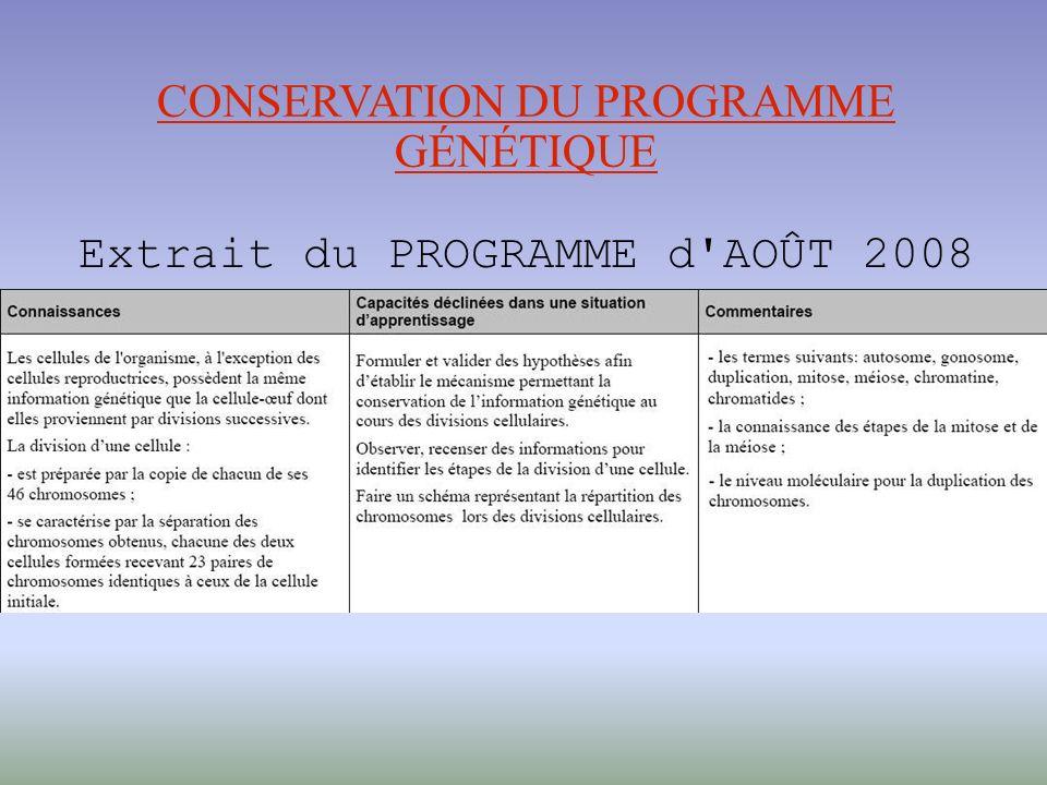 CONSERVATION DU PROGRAMME GÉNÉTIQUE Extrait du PROGRAMME d AOÛT 2008