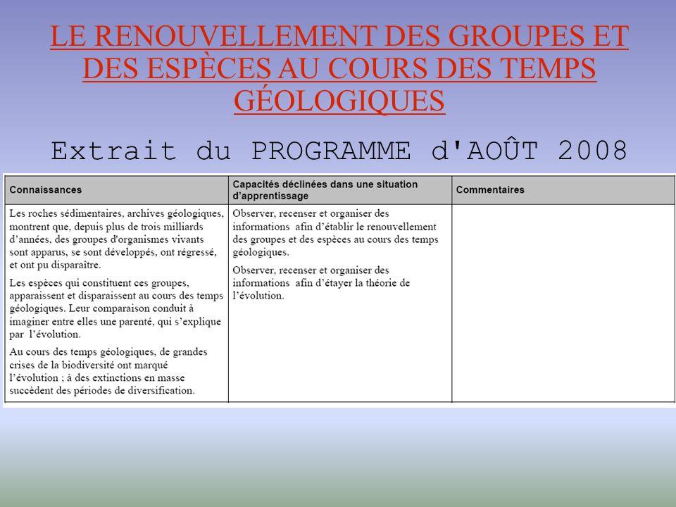 LE RENOUVELLEMENT DES GROUPES ET DES ESPÈCES AU COURS DES TEMPS GÉOLOGIQUES Extrait du PROGRAMME d AOÛT 2008