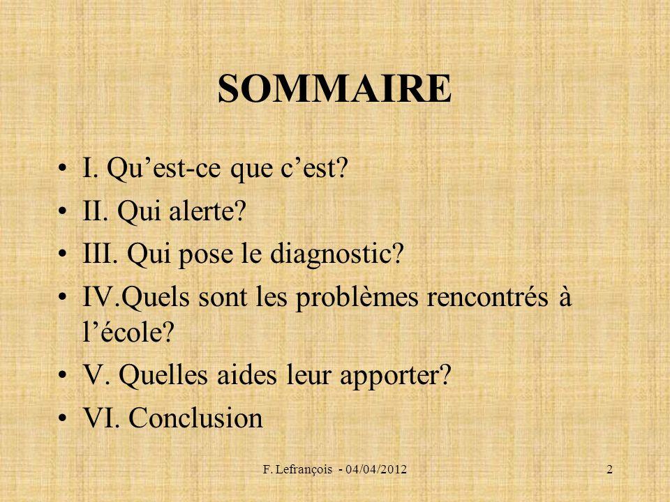 F.Lefrançois - 04/04/20122 SOMMAIRE I. Quest-ce que cest.