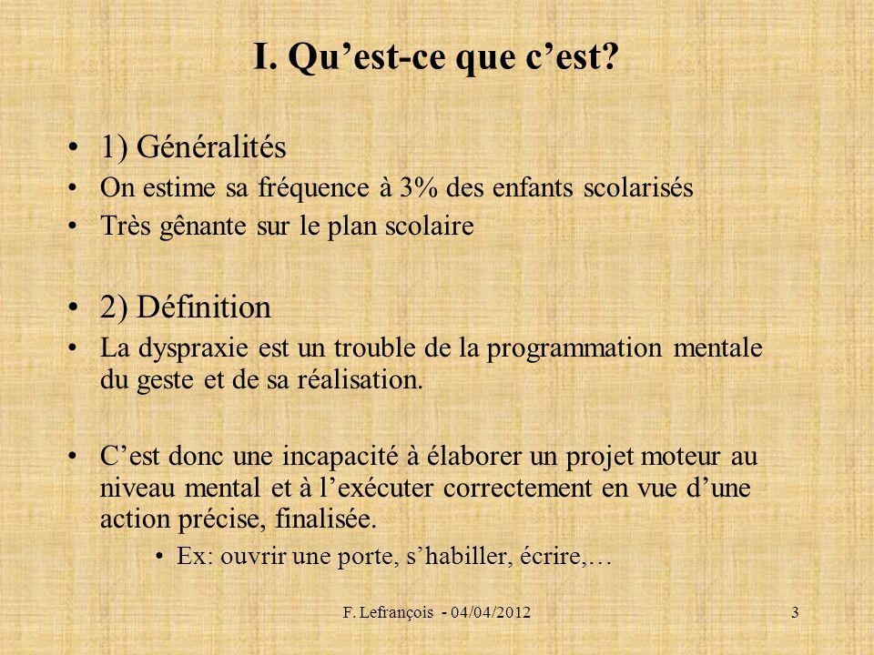 F.Lefrançois - 04/04/20123 I. Quest-ce que cest.