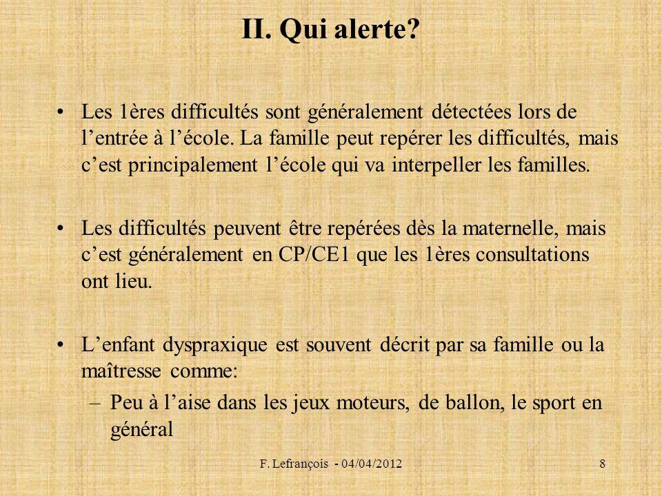 F.Lefrançois - 04/04/20128 II. Qui alerte.
