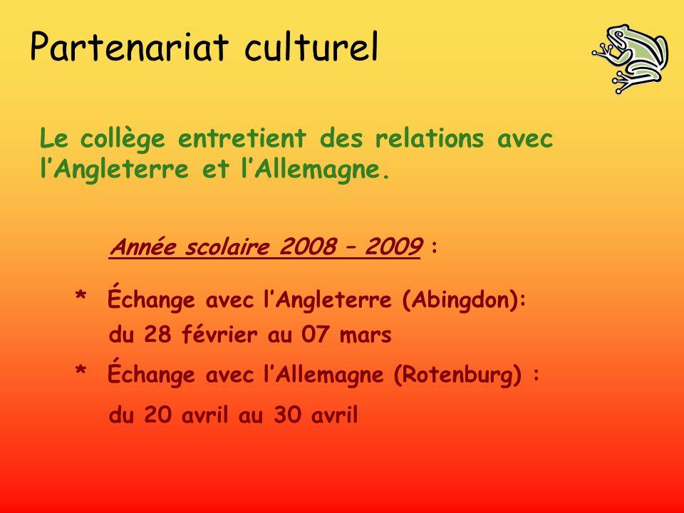 Partenariat culturel Le collège entretient des relations avec lAngleterre et lAllemagne. Année scolaire 2008 – 2009 : * Échange avec lAngleterre (Abin