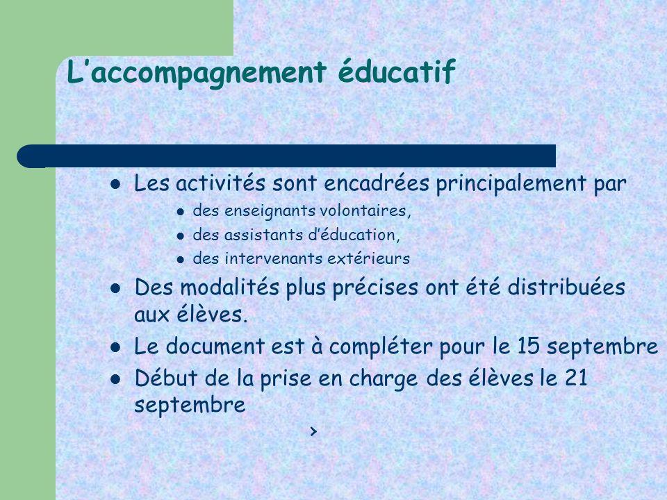 Laccompagnement éducatif Les activités sont encadrées principalement par des enseignants volontaires, des assistants déducation, des intervenants exté
