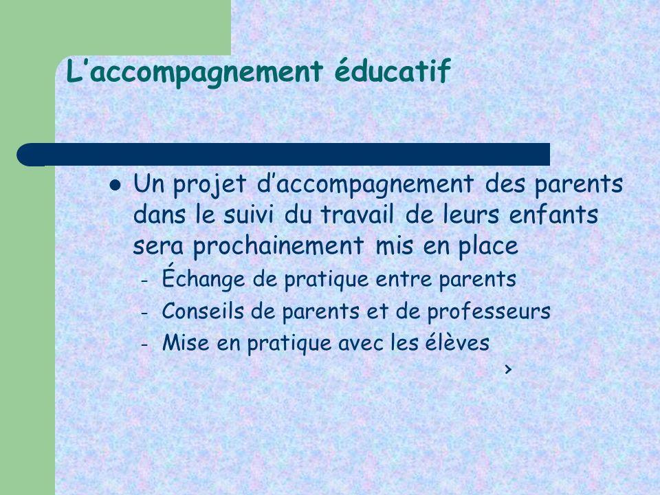 Laccompagnement éducatif Un projet daccompagnement des parents dans le suivi du travail de leurs enfants sera prochainement mis en place – Échange de