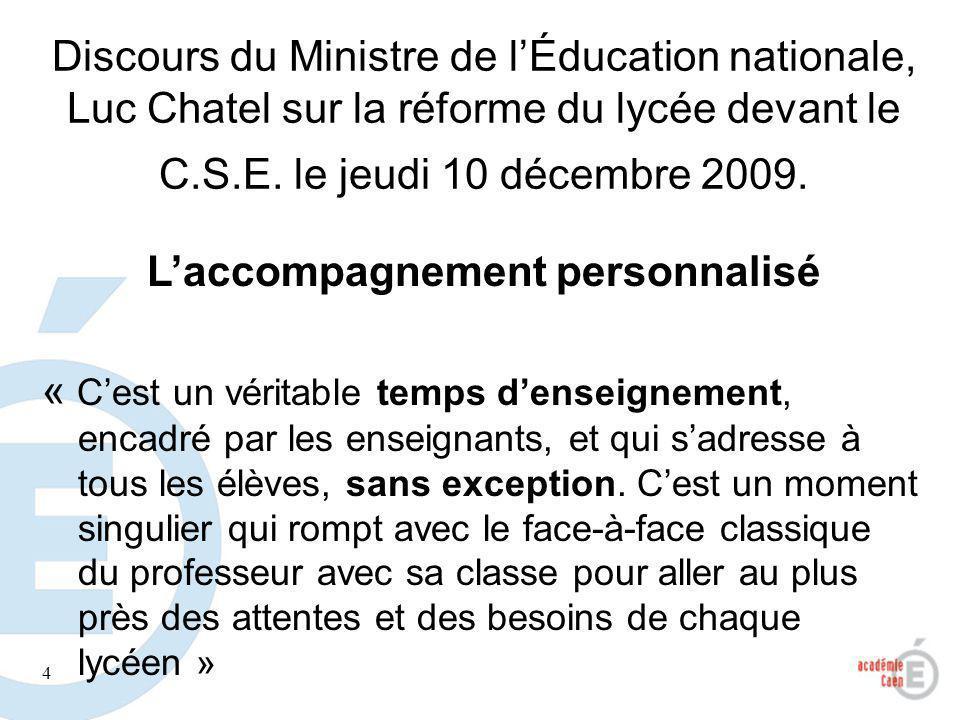 4 Discours du Ministre de lÉducation nationale, Luc Chatel sur la réforme du lycée devant le C.S.E. le jeudi 10 décembre 2009. Laccompagnement personn