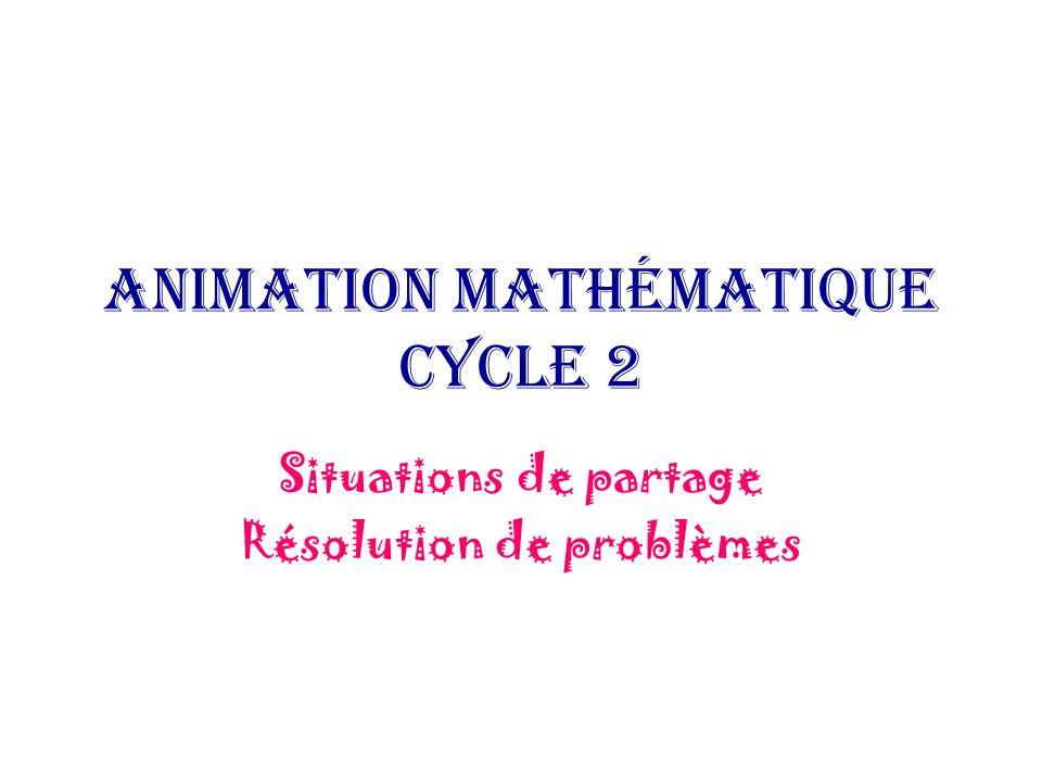 Animation mathématique cycle 2 Situations de partage Résolution de problèmes