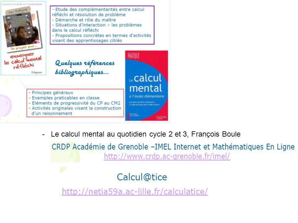 - Le calcul mental au quotidien cycle 2 et 3, François Boule