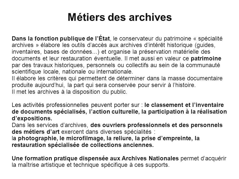Cliquez pour modifier le style des sous-titres du masque Métiers des archives Dans la fonction publique de lÉtat, le conservateur du patrimoine « spéc