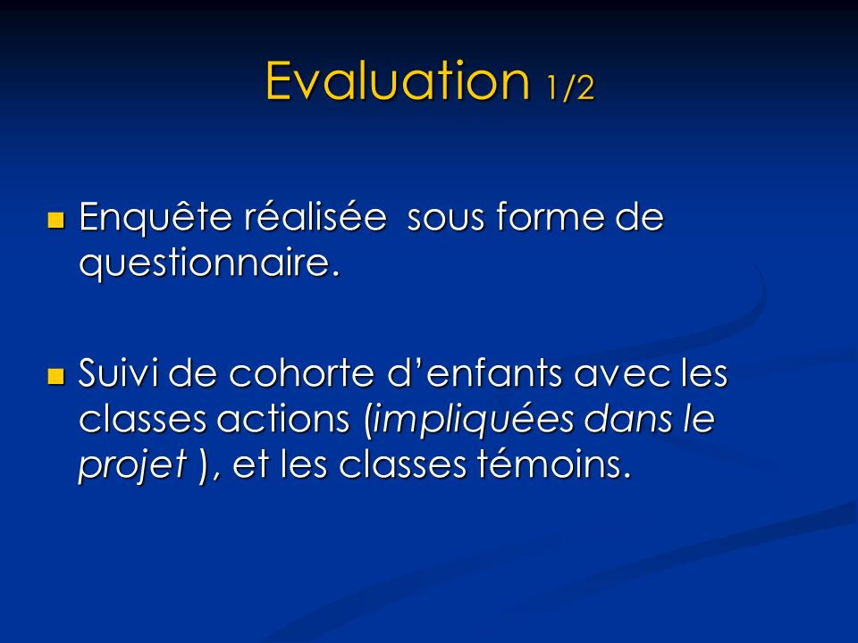 Evaluation 1/2 Enquête réalisée sous forme de questionnaire.