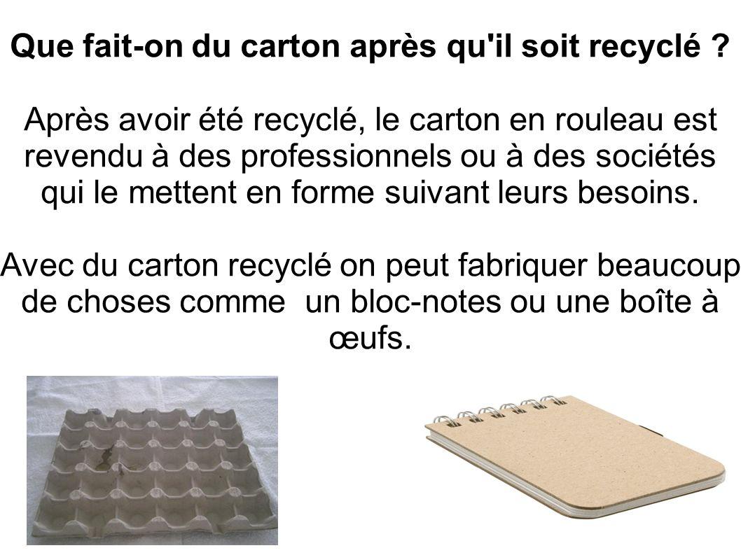 Que fait-on du carton après qu il soit recyclé .