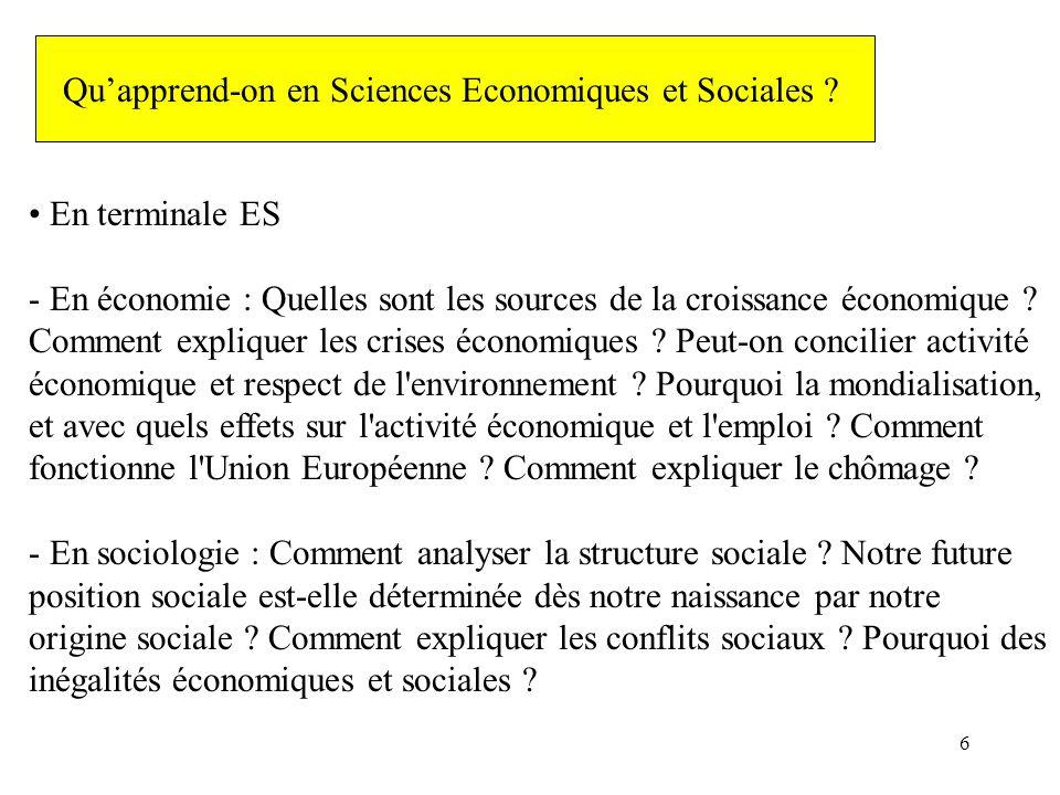6 En terminale ES - En économie : Quelles sont les sources de la croissance économique ? Comment expliquer les crises économiques ? Peut-on concilier