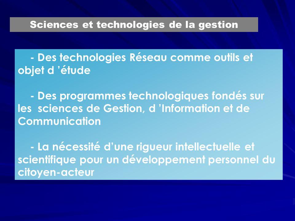 - Des technologies Réseau comme outils et objet d étude - Des programmes technologiques fondés sur les sciences de Gestion, d Information et de Commun