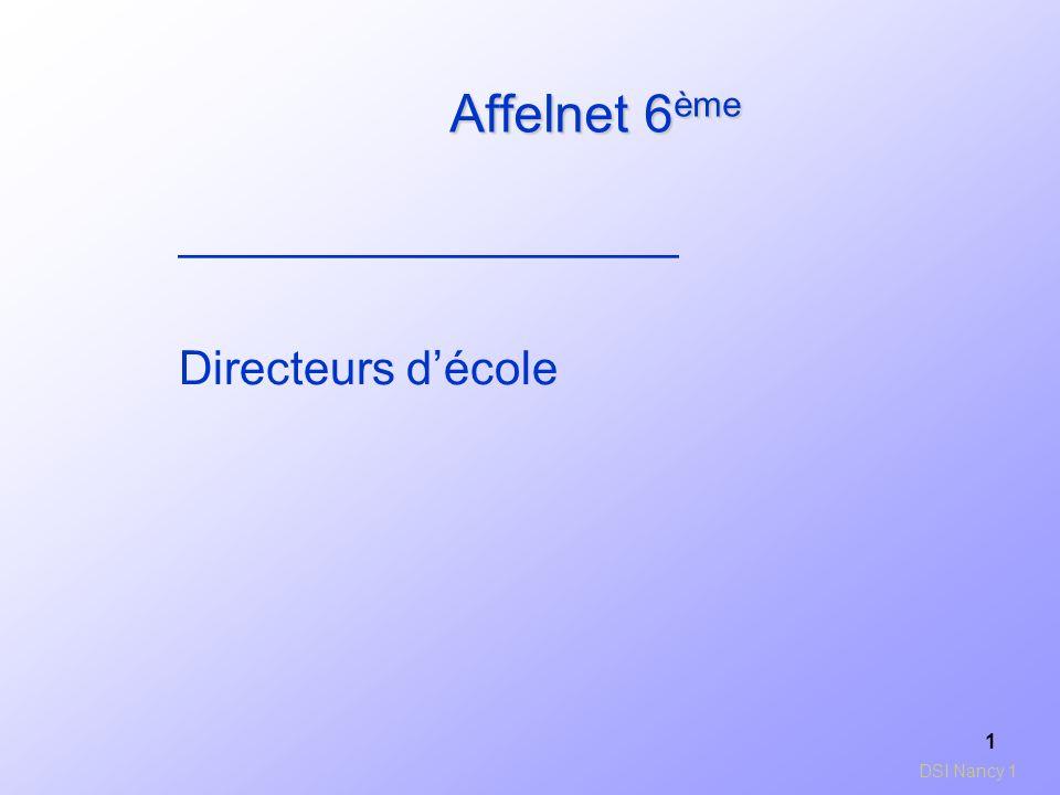 1 Affelnet 6 ème ___________________ Directeurs décole DSI Nancy 1