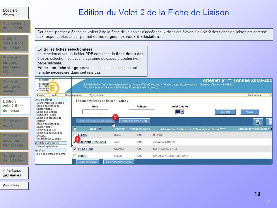 19 Edition volet1 fiche de liaison Saisie des langues étudiées à lécole Saisie du collège de secteur Edition volet2 fiche de liaison Saisie des vœux S