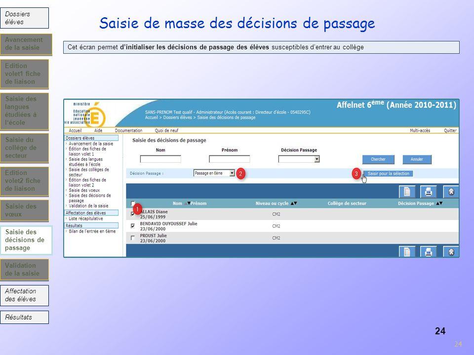 24 Edition volet1 fiche de liaison Saisie des langues étudiées à lécole Saisie du collège de secteur Edition volet2 fiche de liaison Validation de la