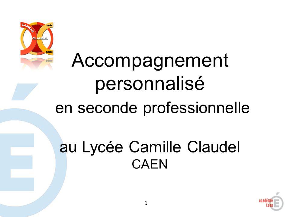 1 Accompagnement personnalisé en seconde professionnelle au Lycée Camille Claudel CAEN