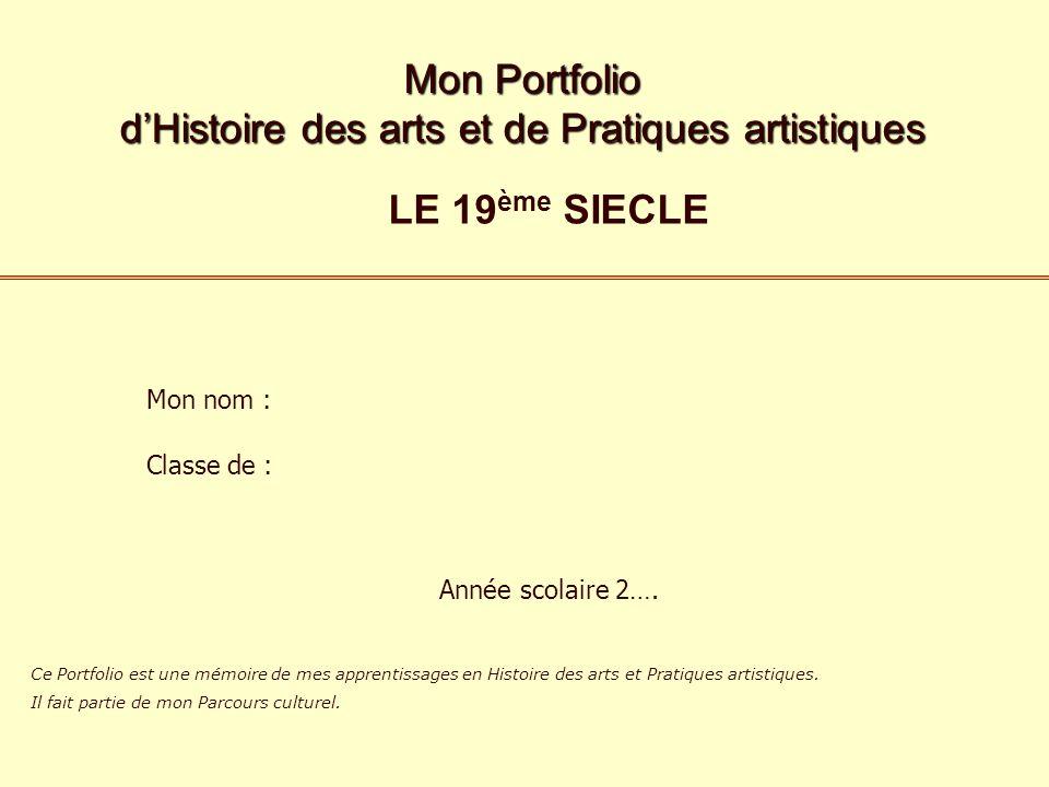 Mon Portfolio dHistoire des arts et de Pratiques artistiques Classe de : Année scolaire 2…. Mon nom : Ce Portfolio est une mémoire de mes apprentissag