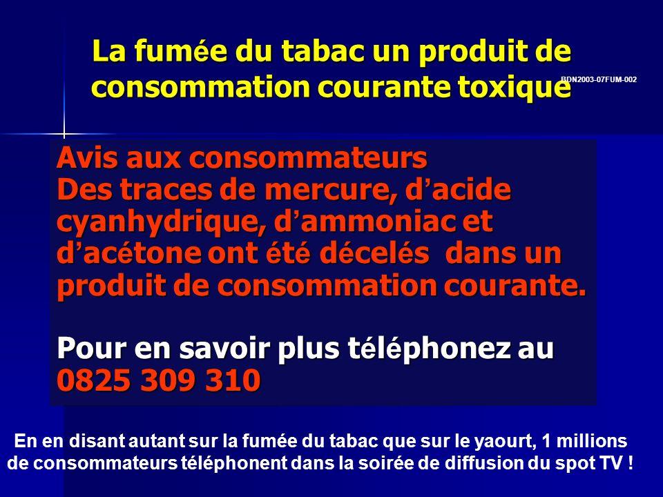 La fum é e du tabac un produit de consommation courante toxique Avis aux consommateurs Des traces de mercure, d acide cyanhydrique, d ammoniac et d ac