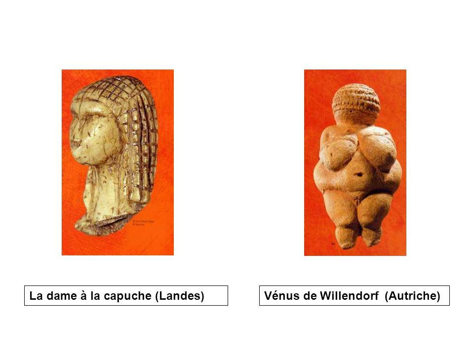La dame à la capuche (Landes)Vénus de Willendorf (Autriche)