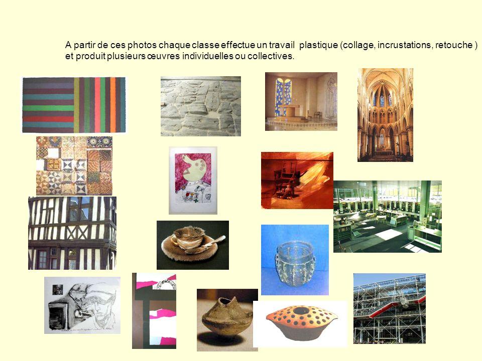 A partir de ces photos chaque classe effectue un travail plastique (collage, incrustations, retouche ) et produit plusieurs œuvres individuelles ou co