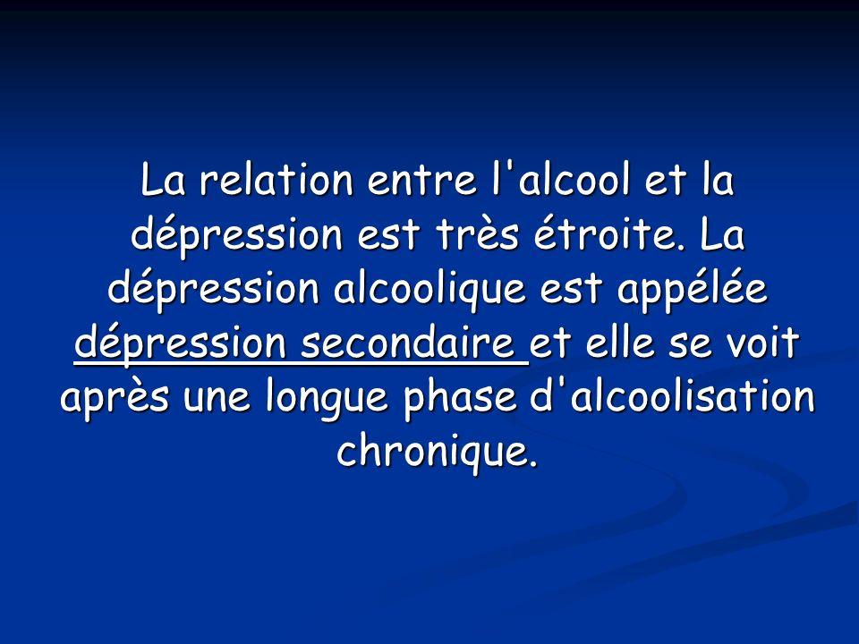 La relation entre l'alcool et la dépression est très étroite. La dépression alcoolique est appélée dépression secondaire et elle se voit après une lon