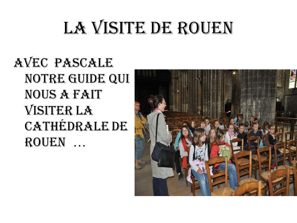 La visite de Rouen Avec Pascale notre guide qui nous a fait visiter la cathédrale de Rouen …