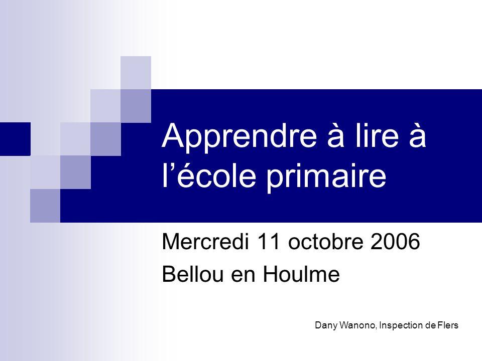 Apprendre à lire à lécole primaire Mercredi 11 octobre 2006 Bellou en Houlme Dany Wanono, Inspection de Flers