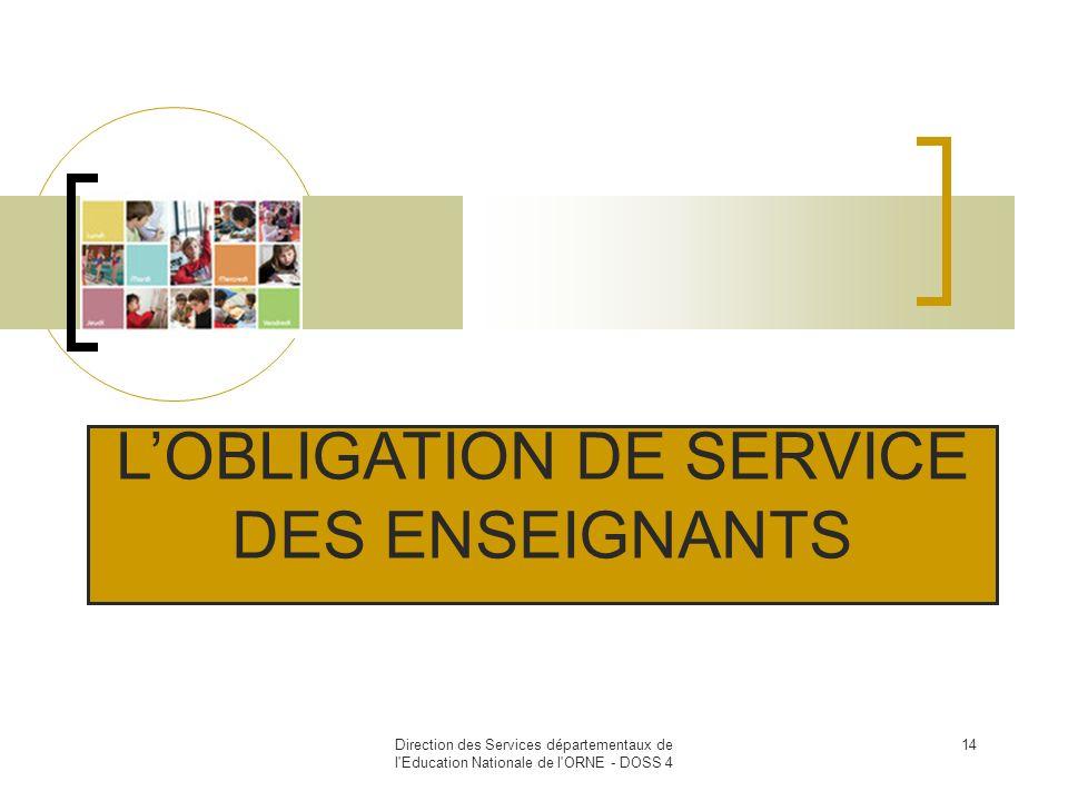Direction des Services départementaux de l'Education Nationale de l'ORNE - DOSS 4 14 LOBLIGATION DE SERVICE DES ENSEIGNANTS