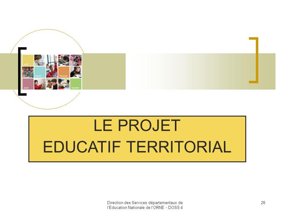 Direction des Services départementaux de l'Education Nationale de l'ORNE - DOSS 4 28 LE PROJET EDUCATIF TERRITORIAL