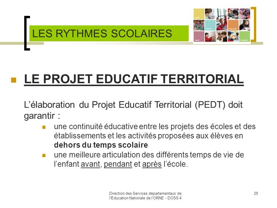 Direction des Services départementaux de l'Education Nationale de l'ORNE - DOSS 4 29 LE PROJET EDUCATIF TERRITORIAL Lélaboration du Projet Educatif Te
