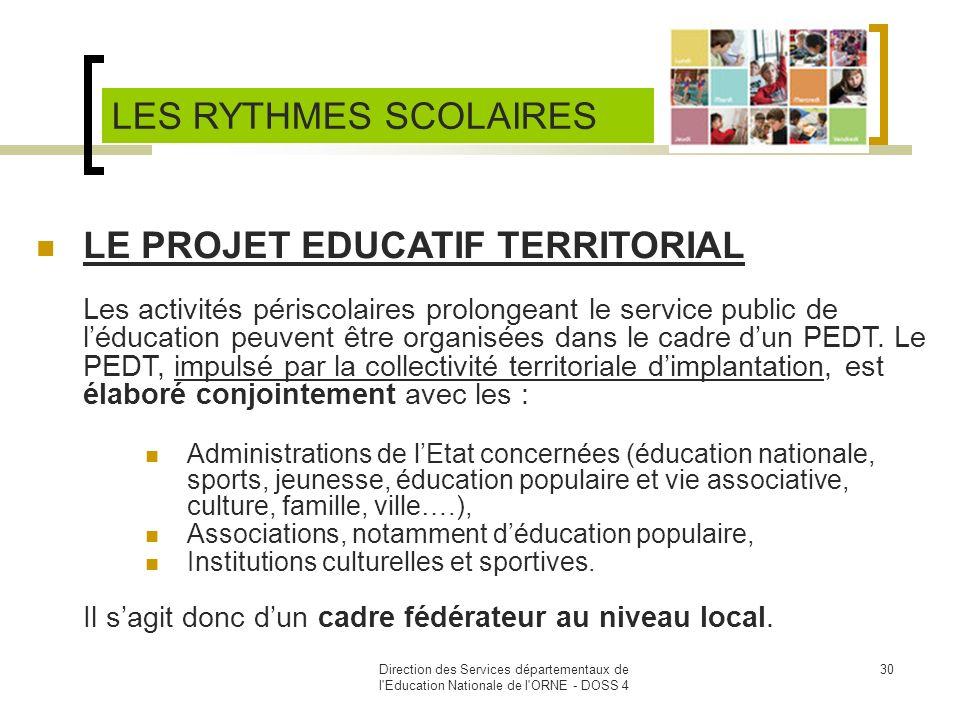 Direction des Services départementaux de l'Education Nationale de l'ORNE - DOSS 4 30 LE PROJET EDUCATIF TERRITORIAL Les activités périscolaires prolon
