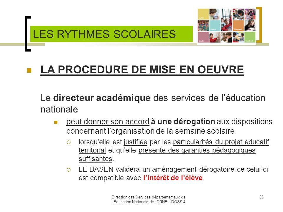 Direction des Services départementaux de l'Education Nationale de l'ORNE - DOSS 4 36 LA PROCEDURE DE MISE EN OEUVRE Le directeur académique des servic