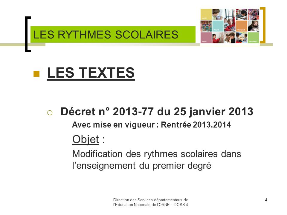 Direction des Services départementaux de l'Education Nationale de l'ORNE - DOSS 4 4 LES TEXTES Décret n° 2013-77 du 25 janvier 2013 Avec mise en vigue