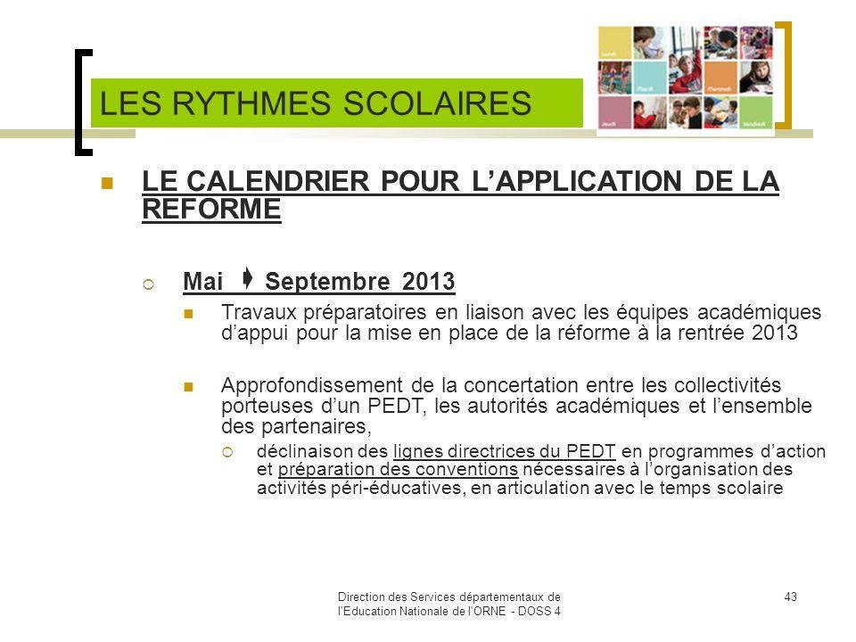 Direction des Services départementaux de l'Education Nationale de l'ORNE - DOSS 4 43 LE CALENDRIER POUR LAPPLICATION DE LA REFORME Mai Septembre 2013