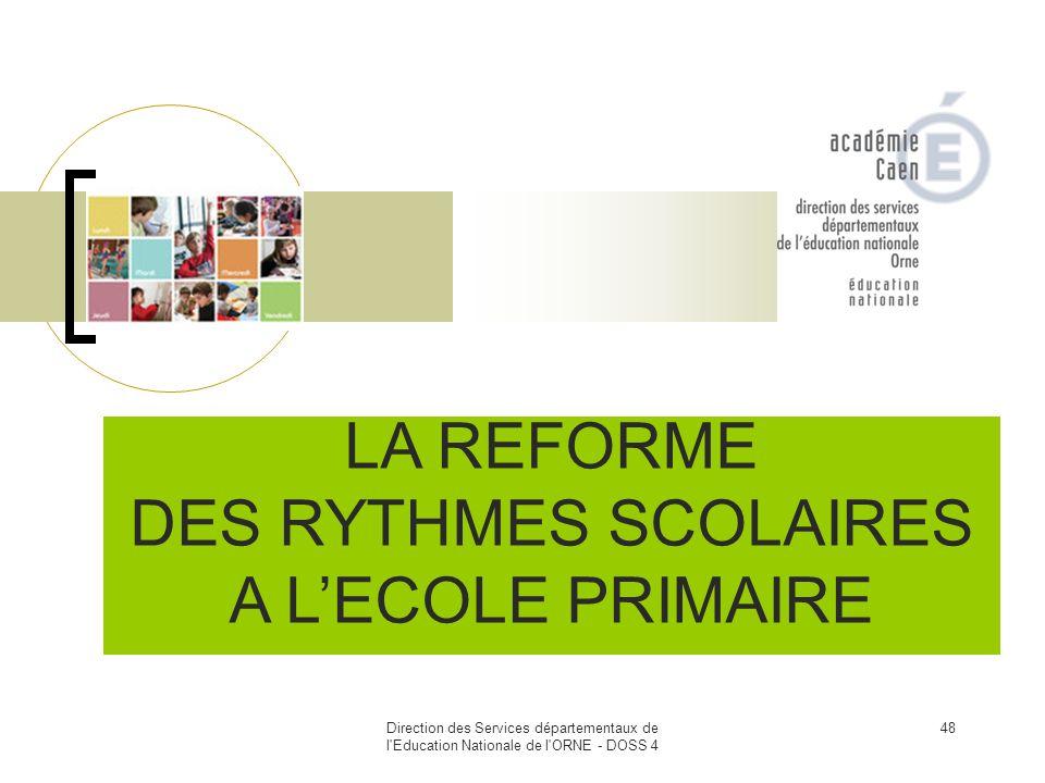 Direction des Services départementaux de l'Education Nationale de l'ORNE - DOSS 4 48 LA REFORME DES RYTHMES SCOLAIRES A LECOLE PRIMAIRE