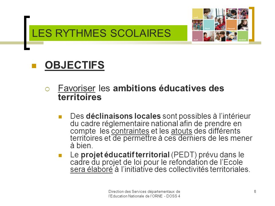 Direction des Services départementaux de l Education Nationale de l ORNE - DOSS 4 9 OBJECTIFS Lintérêt des élèves étant la priorité absolue.