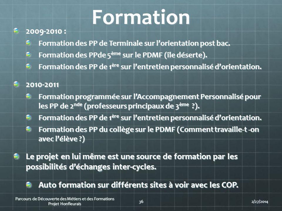 Formation 2009-2010 : Formation des PP de Terminale sur lorientation post bac. Formation des PPde 5 ème sur le PDMF (île déserte). Formation des PP de