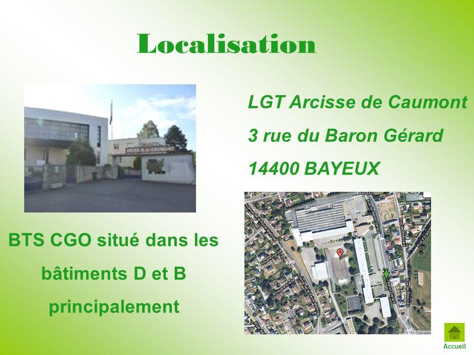 Localisation LGT Arcisse de Caumont 3 rue du Baron Gérard 14400 BAYEUX BTS CGO situé dans les bâtiments D et B principalement Accueil