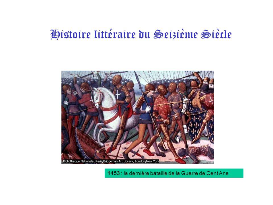 Histoire littéraire du Seizième Siècle 1453 : la dernière bataille de la Guerre de Cent Ans