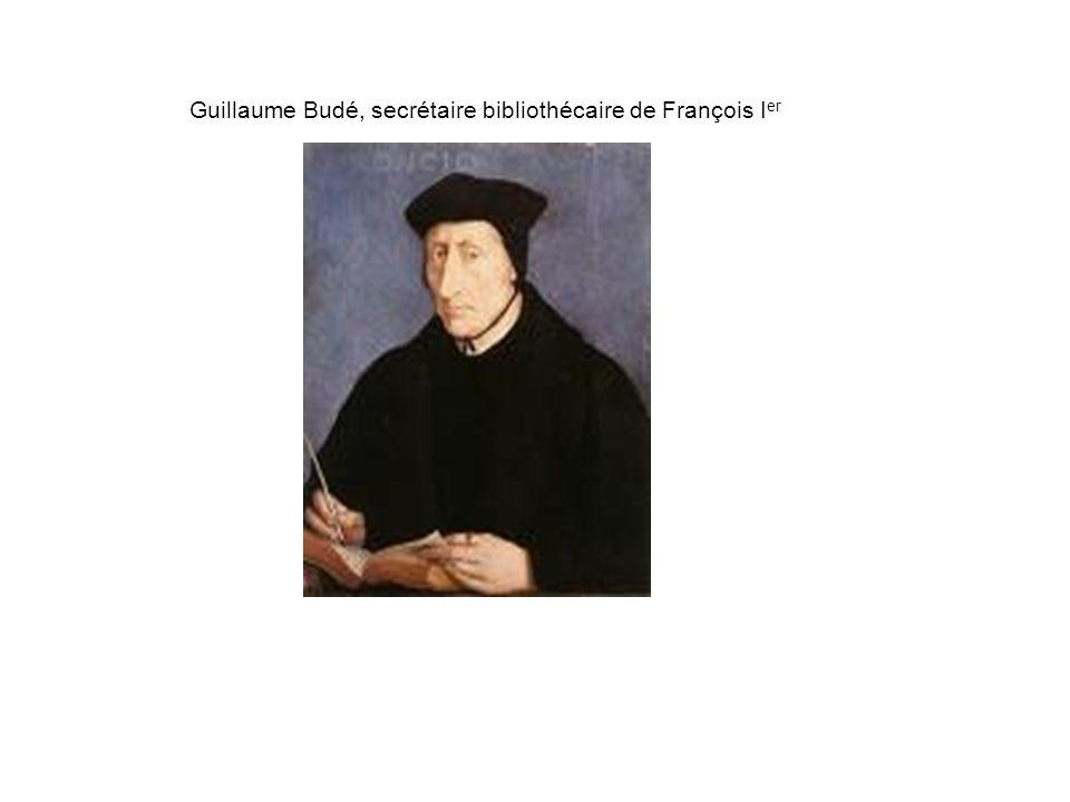 Guillaume Budé, secrétaire bibliothécaire de François I er