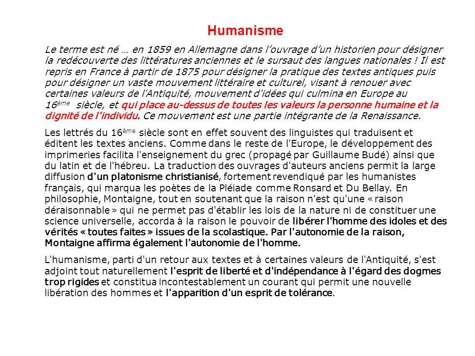 Humanisme Le terme est né … en 1859 en Allemagne dans louvrage dun historien pour désigner la redécouverte des littératures anciennes et le sursaut de