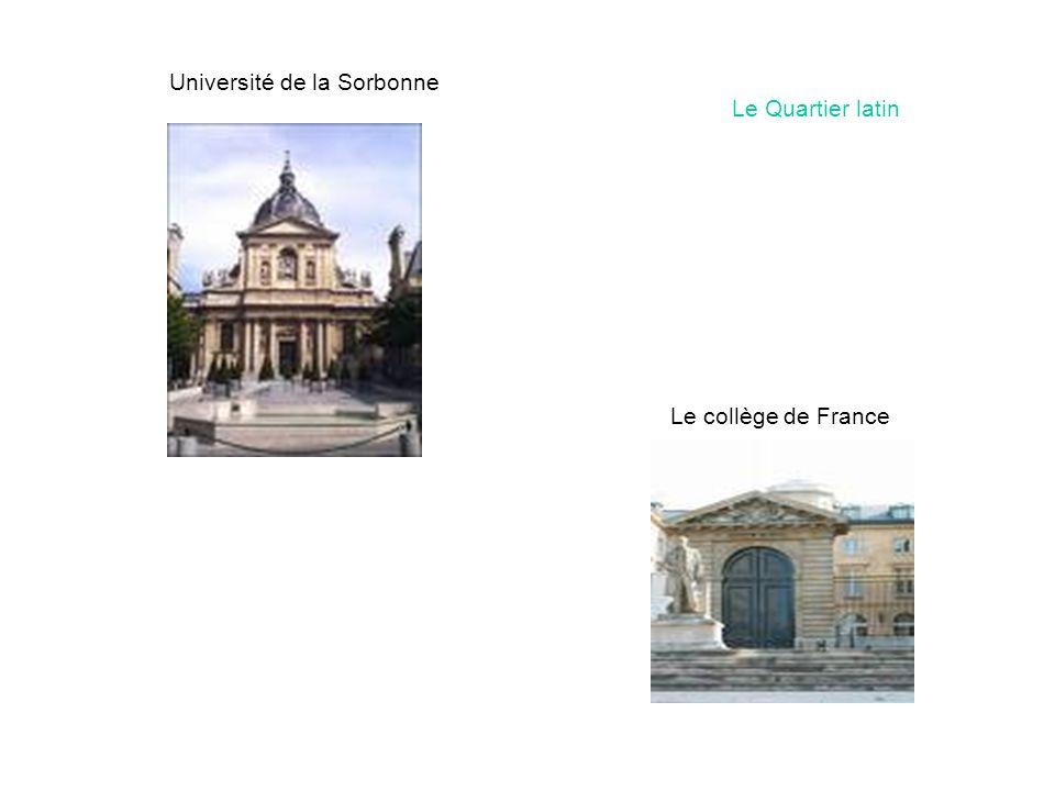 Université de la Sorbonne Le collège de France Le Quartier latin