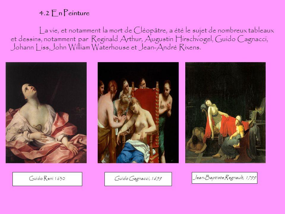 4.2 En Peinture La vie, et notamment la mort de Cléopâtre, a été le sujet de nombreux tableaux et dessins, notamment par Reginald Arthur, Augustin Hir