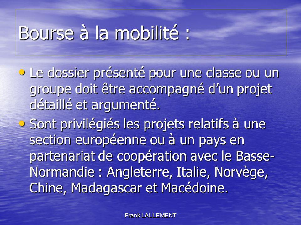 Bourse à la mobilité : Le dossier présenté pour une classe ou un groupe doit être accompagné dun projet détaillé et argumenté. Le dossier présenté pou