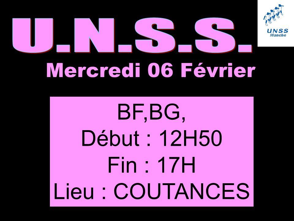 Mercredi 06 Février BF,BG, Début : 12H50 Fin : 17H Lieu : COUTANCES