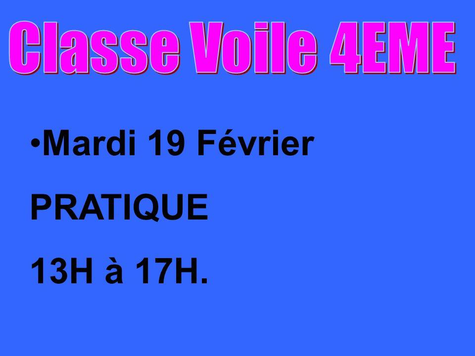 Mardi 19 Février PRATIQUE 13H à 17H.