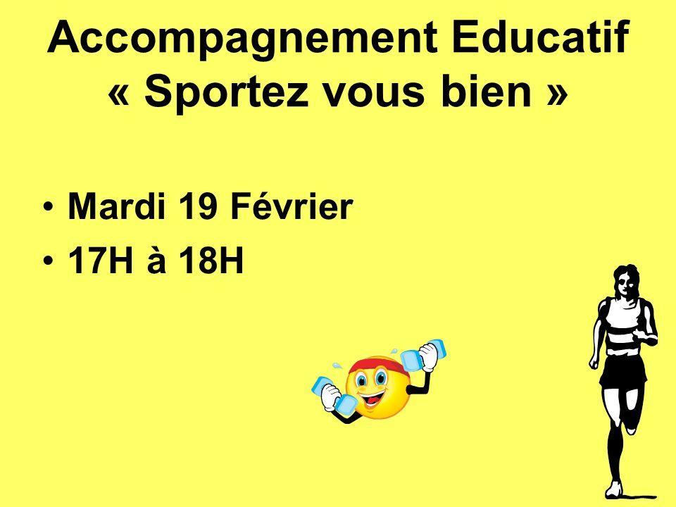 Accompagnement Educatif « Sportez vous bien » Mardi 19 Février 17H à 18H