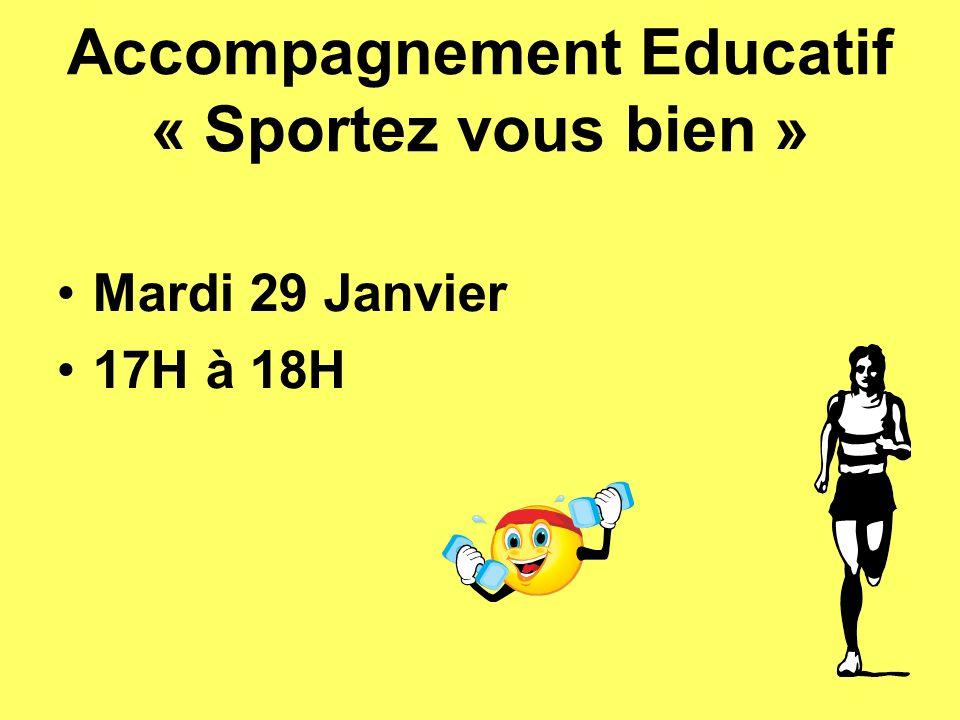 Accompagnement Educatif « Sportez vous bien » Mardi 29 Janvier 17H à 18H