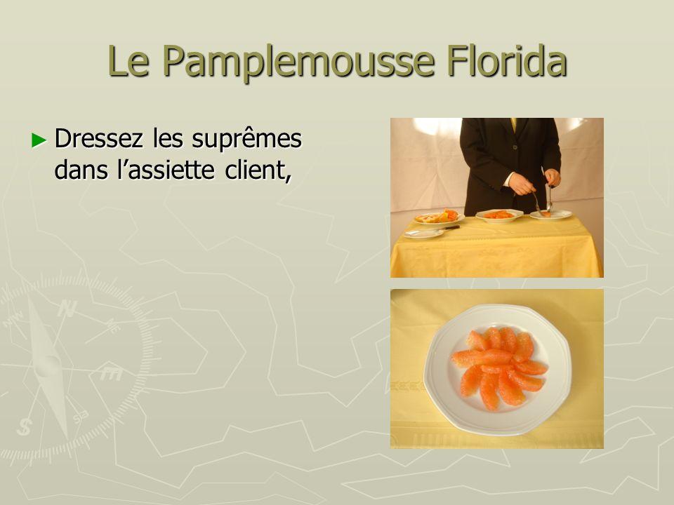 Le Pamplemousse Florida Dressez les suprêmes dans lassiette client, Dressez les suprêmes dans lassiette client,